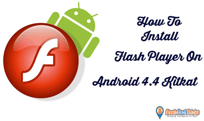 how to install flash player on android 4.4 kitkat devices