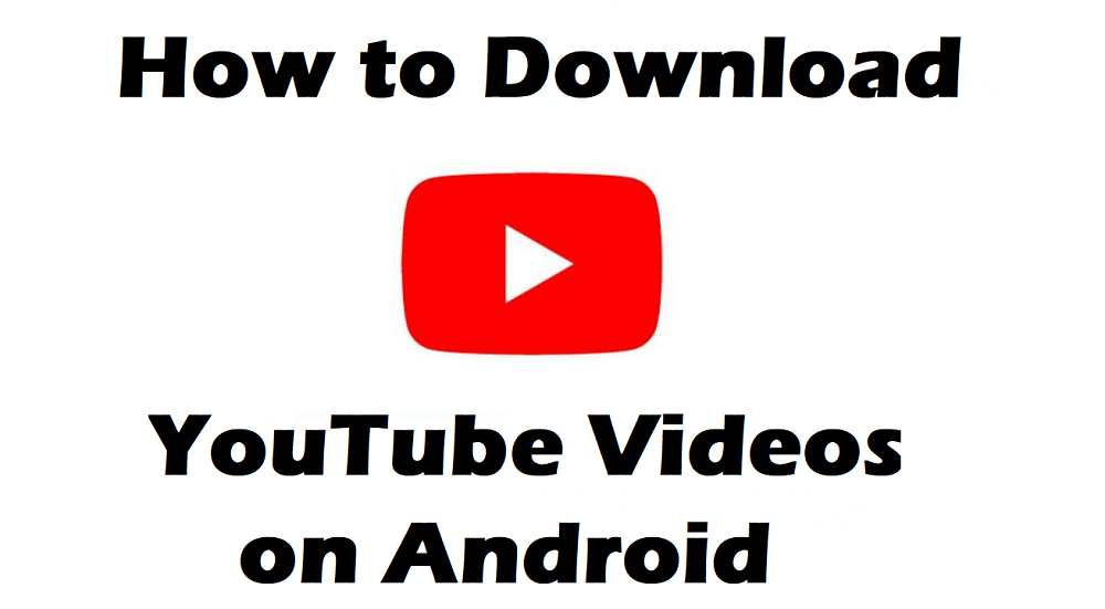 How to Download YouTube Videos and Watch Offline on Android