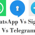 WhatsApp Vs Telegram Vs Signal - What's the Best?